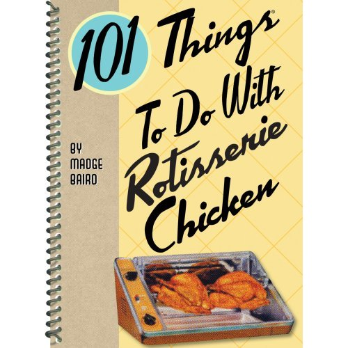Post image for book review: 101 Things To Do With Rotisserie Chicken